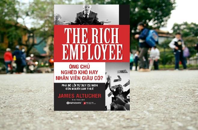 Ông chủ nghèo khó hay nhân viên giàu có - Reviewsach.info
